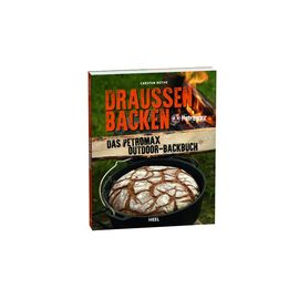 Draußen Backen ? Das Petromax Outdoor-Backbuch